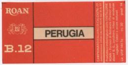 """0729 """"A. C. PERUGIA - DISTILLERIE ROAN - BEINASCO (TO)"""" ETICHETTA ORIGINALE. - Calcio"""