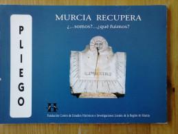 LIBRO MURCIA RECUPERA ¿SOMOS?..¿QUÉ FUIMOS? PLIEGO.1996.72 PAGINAS.VIDA AGRARIA Y CULTURA MATERIAL EN PLIEGO.LIBRO MURCI - Cultura