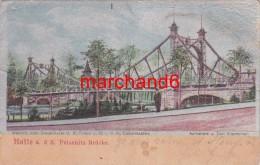 Allemagne Halle A D S Peissnitz Brucke Wehrt's Imit Seidenkarte D R Patent U P I G M Culturstaaten Aufnahme V Carl Staem - Halle (Saale)