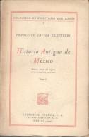 PADRE FRANCISCO JAVIER CLAVIGERO - HISTORIA ANTIGUA DE MEXICO PRIMERA EDICION DEL ORIGINAL ESCRITO EN CASTELLANO POR EL - Histoire Et Art
