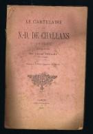 D85. VENDEE. LE CARTULAIRE DE N.D. DU CHALLANS.1396-1789 Par L´ABBE TEILLET CURE D´ANTIGNY. 1895. - Pays De Loire
