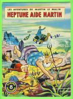 BD - LES AVENTURES DE MARTIN LE MALIN - NEPTUNE AIDE MARTIN - No 8 ÉDITIONS MULDER 1960-70  - ALBUMS TRICOLORES - Books, Magazines, Comics