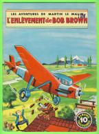 BD - LES AVENTURES DE MARTIN LE MALIN - L'ENLÈVEMENT DE BOB BROWN - No 10 ÉDITIONS MULDER 1960-70  - ALBUMS TRICOLORES - Books, Magazines, Comics