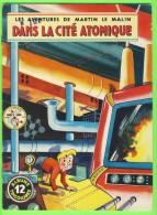BD - LES AVENTURES DE MARTIN LE MALIN - DANS LA CITÉ ATOMIQUE - No 12 ÉDITIONS MULDER 1960-70  - ALBUMS TRICOLORES - Books, Magazines, Comics