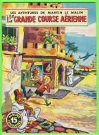 BD - LES AVENTURES DE MARTIN LE MALIN - LA GRANDE COURSE AÉRIENNE - No 15 ÉDITIONS MULDER 1960-70  - ALBUMS TRICOLORES - Books, Magazines, Comics