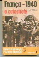 """AGOTADO RARE  """"FRANCA-1940:A CATÁSTROFE"""" AUTOR JOHN WILLIAMS EDIT.RENES 1969 PAG.160 USED EM PORTUGUÊS GECKO - Andere"""