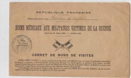 CARNET DE BONS DE VISITE République Française Soins Médicaux Aux Militaires Victimes De La Guerre - Documenti