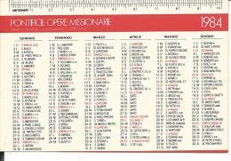 CAL204 - CALENDARIETTO 1984 - PONTIFICIE OPERE MISSIONARIE - Formato Piccolo : 1981-90