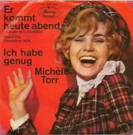 Michèle Torr 45t. SP ALLEMAGNE *er Kommt Heute Abend* - Vinyl Records