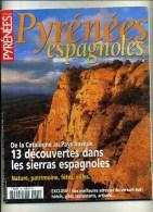 - MAGAZINE PYRENEES . HORS SERIE N°25 PYRENEES ESPAGNOLES . 2001 - Tourisme & Régions