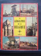 Liv. 141. La Géographie De La Belgique. Tome II - Histoire