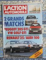 L´action Automobile Et Touristique. N° 276. Mars 1984. Peugeot 205 GTI. VW Golf GTI. Renault 25. Audi 100. - Auto/Moto