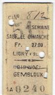 Ticket Hebdomadaire  Sauf Le Dimanche S.N.C.B. Ligne : LIGNY - BOIS-NOEL - GEMBLOUX - Chemin De Fer Belge - Europe