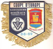 FANION FOOTBALL COUPE EUROPE GIRONDINS DNIEPROPETROVSK 88 89 - Habillement, Souvenirs & Autres