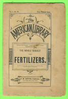 BOOKS - THE AMERICAN LIBRARY - SEPTEMBER, 1886 - THE WHOLE SUBJECT OF FERTILIZERS - F. M. LUPTON, PUB. - - 1850-1899