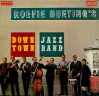 * LP *  ROEFIE HUETING'S DOWN TOWN JAZZ BAND - Jazz