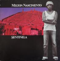 * LP *  MILTON NASCIMENTO - SENTINELA (Brazil 1980 EX-!!!) - Wereldmuziek