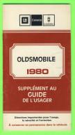 LIVRE PRATIQUE AUTO - 1980 OLDSMOBILE GM - SUPPLÉMENT DU GUIDE DE L´USAGER - - Auto