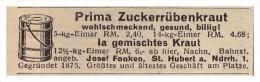 Original Werbung - 1939 - Prima Zuckerrübenkraut , Josef Fonken In St. Hubert A. Niederrhein , Agrar !!! - Optics