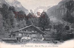 (Suisse) - Switzerland - Berne - Bern - Grindelwald - Haus Am Weg Zum Untern Gletscher - 2 SCANS - BE Berne