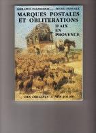 FIANDINO Gérard - FONNET René: Marques Postales Et Oblitérations D'Aix En Provence Des Origines à Nos Jours - Oblitérations
