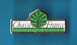 PIN�S //   . CHASSEUR DE FRANCE L��COLOGIE QUI AGIT