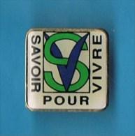 PIN�S //  . SAVOIR POUR VIVRE