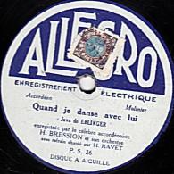 78 Trs - ALLEGRO  P.S.26  P.S 30 - 25 Cm - état B - Orch. H.BRESSION - Quand Je Danse Avec Lui - Sous Les Toits De Paris - 78 T - Disques Pour Gramophone
