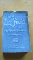 Voyage En France - Les Provinces Perdues - Basse Alsace - Alsace