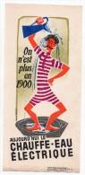 Buvard - Chauffe-eau électrique - D'après Jean Colin - On Est Plus En 1900 - Electricité & Gaz