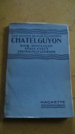 Chatelguyon ( Riom - Montluçon -Néris-Evaux - Chateauneuf Les Bains ) - Auvergne