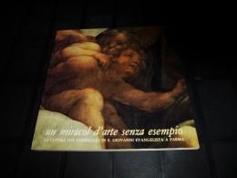 Un Miracol D'arte Senza Esempio La Cupola Del Corregio In S. Giovanni Evangelista A Parma 1990 Comune Di Parma... - Livres, BD, Revues