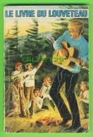 LE LIVRE DU LOUVETEAU - RECUEIL D'ACTIVITÉS POUR LES GARÇONS DE 8 À 10 ANS - ÉDITION 1982 - 152 PAGES - - Books, Magazines, Comics