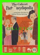 BOOK - THE CALVERT PARTY ENCYCLOPEDIA - COMPLETE GUIDE TO HOME ENTERTAINING, 1960 - 95 PAGES - - Keuken, Gerechten En Wijnen