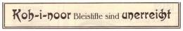 Original Werbung - 1927 - KOH-I-NOOR , Bleistifte , L.&C. Hardtmuth !!! - Pens