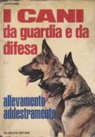 PGC/42 Fritz Humel I CANI DA GUARDIA E DA DIFESA - ALLEVAMENTO ADDESTRAMENTO De Vecchi Ed.1974 - Animali Da Compagnia