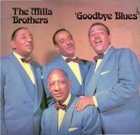 * LP *  MILLS BROTHERS - GOODBYE BLUES (England 1984 EX-!!!) - Jazz