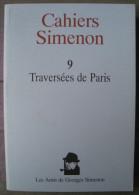 SIMENON Georges  : Cahiers Simenon N° 9 :  Traversées De Paris - Biographie