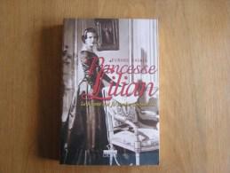 PRINCESSE LILIAN La Femme Qui Fit Tomber Léopold 3 Evrard Raskin Dynastie Famille Royale Belgique Léopold III - Cultural