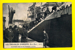 LES TROUBLES D' ANVERS 1907 OUVRIERS ANGLAIS SE RENDANT A BORD - BATEAU GREVE STAKING STRIKE ANIMATION Schip Boot  N92 - Grèves