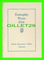 PROGRAMS -  THE FORTNIGHTLY MUSIC CLUB - WOOSTER (OHIO) CONSERVATORY OF MUSIC 1938-1939 -  18 PAGES - - Programmes
