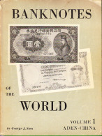 Banknotes Of The World - George. J. Sten - Vol. 1 Aden-China + Vol. 2 Colombia-Kuwait - 1967 - Banknotes