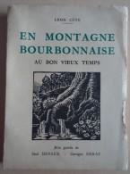 Léon Côte  - En Montagne Bourbonnaise  - Au Bon Vieux Temps - Bois Gravés De Paul Devaux Georges Derat -1958 - Bourbonnais