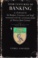 Four Centuries Of Banking  - Vol. 1 -  George Chandler - 1964 - United Kingdom