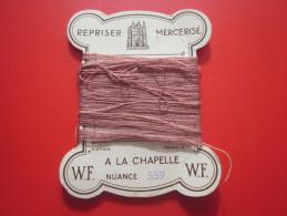 20 M. Coton REPRISER WF MERCERISé A LA CHAPELLE PARIS à La CROIX  NUANCE N° 559 Loisirs Créatifs 1930/40 VINTAGE - Punto De Cruz