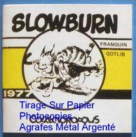 No PAYPAL !! : Franquin Gotlib Slowburn Chat Rhâ Love...Ly , Petit Album Photocopie ÉO 1982 Collectoropolis TTBE/NEUF Bd - Franquin