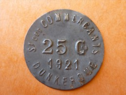 JETON 25 CENTIMES DUNKERQUE SOCIETE DES COMMERÇANTS 1921 - Monetari / Di Necessità