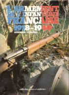 ARMEMENT INFANTERIE FRANCAISE 1918 1940 FUSIL REVOLVER PISTOLET PM FM PA MITRAILLEUSE MORTIER CANON GRENADE - Frans