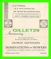 PROGRAMMES - PHILOSOPHER & AUTHOR, GEORGE SANTAYANA, DOMINATIONS AND POWERS - - Programmes