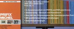 PRIFIX MICHEL Luxemburg Briefmarken Katalog 2015 Neu 25€ Spezial Mit ATM MH Dienst Porto Besetzungen Deutsch/französisch - Luxemburg